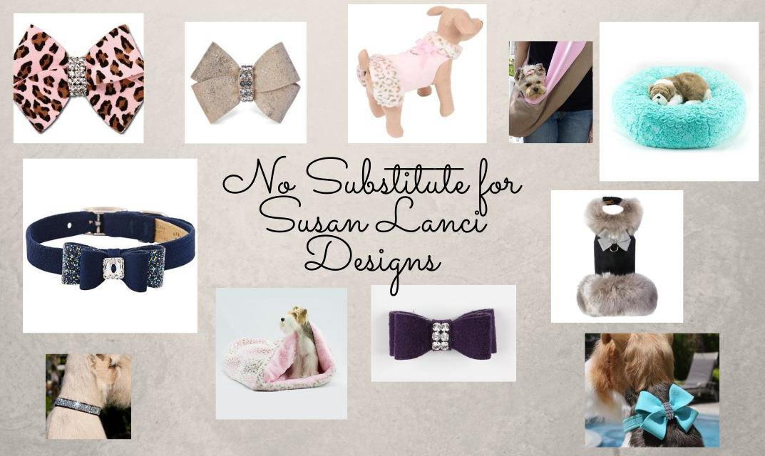 There is no substitute for the brilliance of Susan Lanci Designs.  We carry the entire line at the lowest prices.  Find your beauty at Bloomingtails Dog Boutique