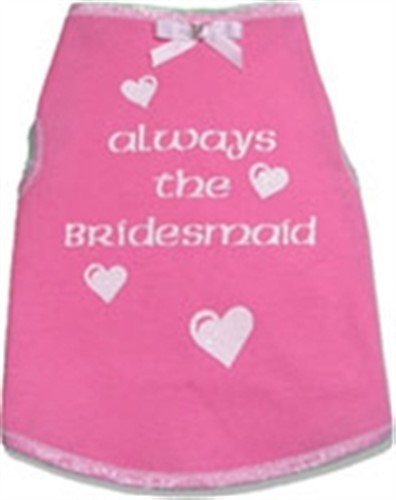 Always the Bridesmaid Dog Tank Shirt