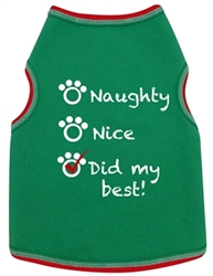 Naughty, Nice, Did My Best Dog Tank  dog bowls,susan lanci, puppia,wooflink, luxury dog boutique,tonimari,pet clothes, dog clothes, puppy clothes, pet store, dog store, puppy boutique store, dog boutique, pet boutique, puppy boutique, Bloomingtails, dog, small dog clothes, large dog clothes, large dog costumes, small dog costumes, pet stuff, Halloween dog, puppy Halloween, pet Halloween, clothes, dog puppy Halloween, dog sale, pet sale, puppy sale, pet dog tank, pet tank, pet shirt, dog shirt, puppy shirt,puppy tank, I see spot, dog collars, dog leads, pet collar, pet lead,puppy collar, puppy lead, dog toys, pet toys, puppy toy, dog beds, pet beds, puppy bed,  beds,dog mat, pet mat, puppy mat, fab dog pet sweater, dog sweater, dog winter, pet winter,dog raincoat, pet raincoat